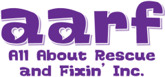 A.A.R.F. – All About Rescue and Fixin' Inc.